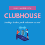 Clubhouse: guida all'uso e strategie per emergere